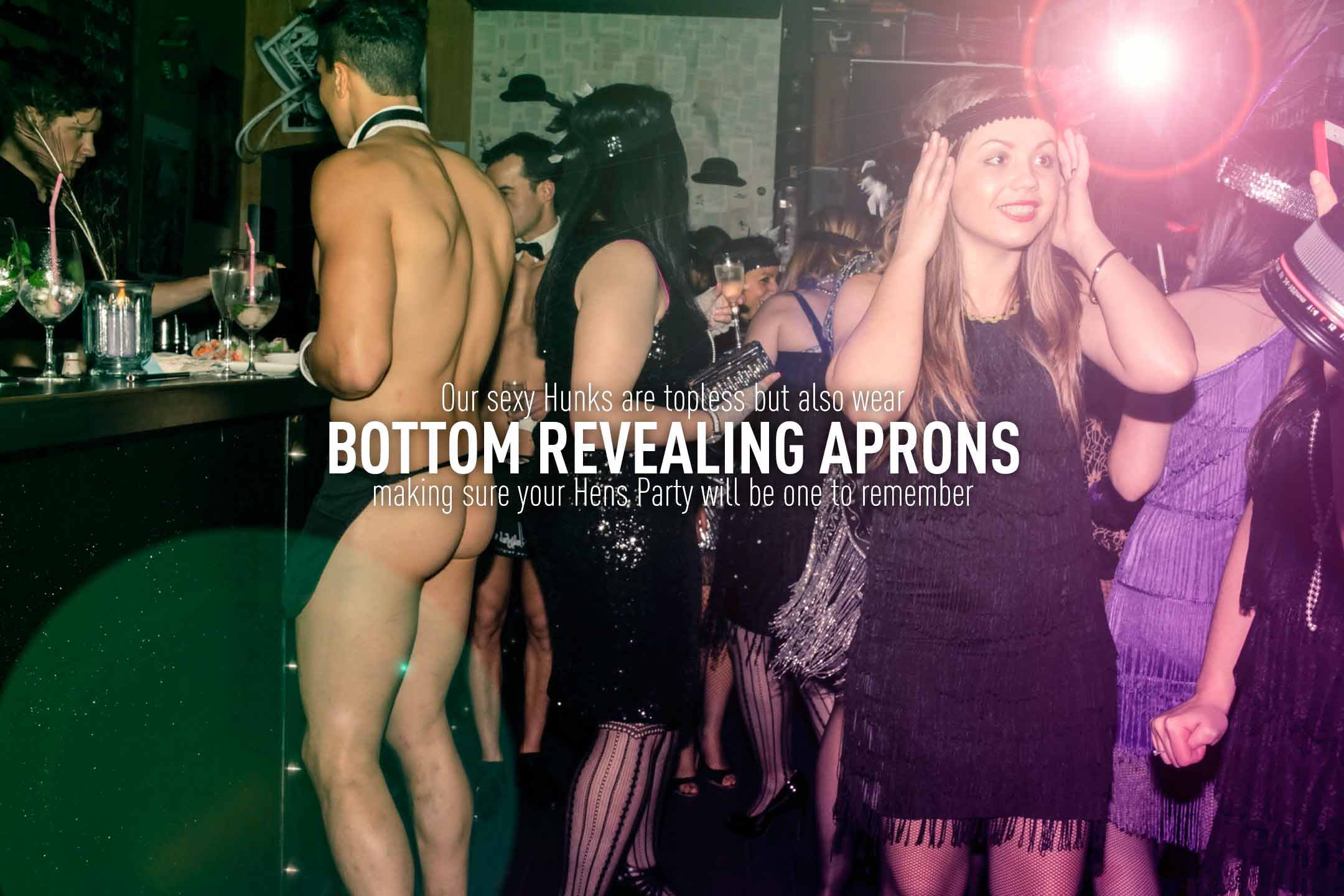 Bottom Revealing Aprons, topless waiters, hens party